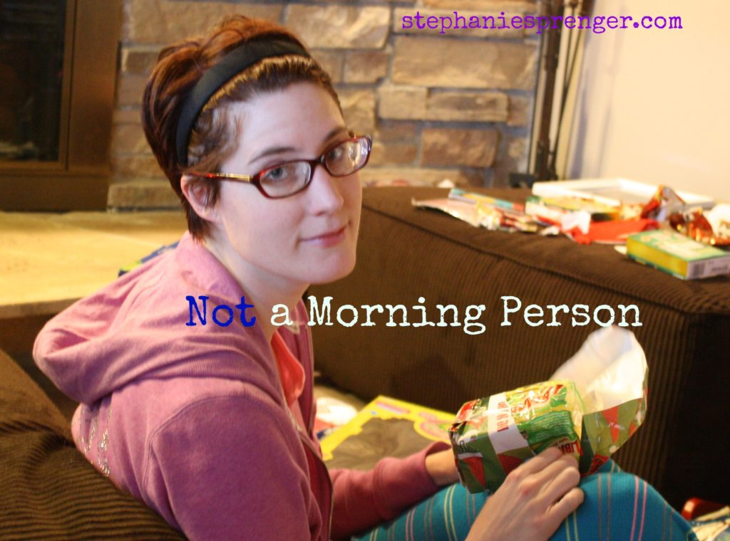 not morning person
