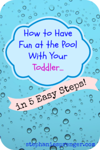 How To Have Fun At The Pool With Your Toddler In Five Easy Steps