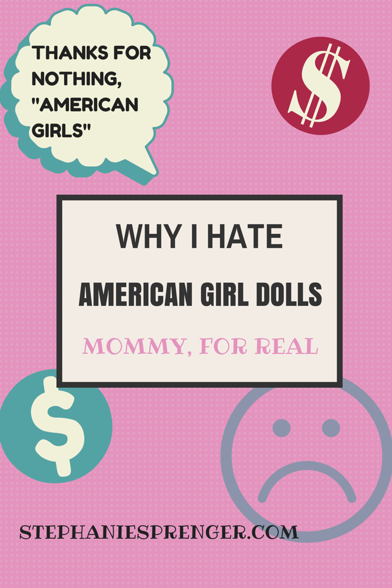 Thanks For Nothing American Girls Why I Hate American Girl