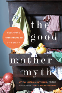 Dispelling Myths and Reinventing Motherhood