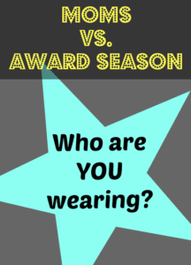 SweatChic Moms and the Red Carpet- Who are YOU Wearing?