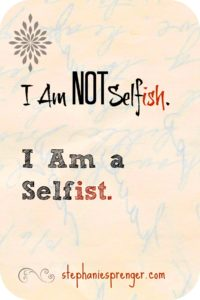 Are You Selfish or a Selfist?