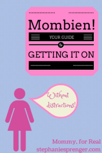 MOMBIEN: Your Gateway to Getting It On Without Distractions