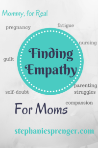 Finding Empathy for Moms