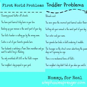 First World Problems Versus Toddler Problems