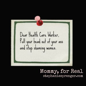 Dear Misogynist Health Care Worker . . .