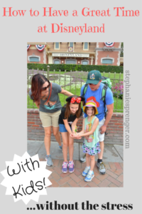 How to Have a Great Time at Disneyland With Kids (Without the Stress!)