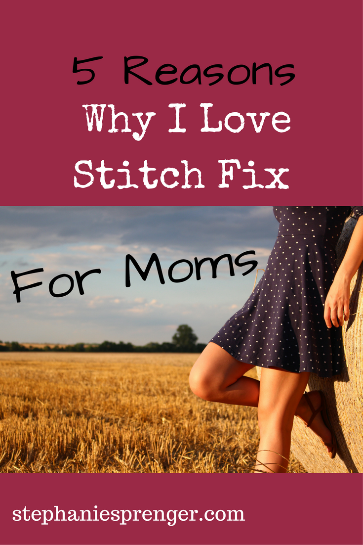 5 Reasons I Love Stitch Fix for Moms